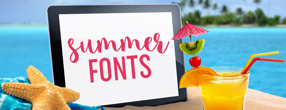 Fabulous Summer Fonts